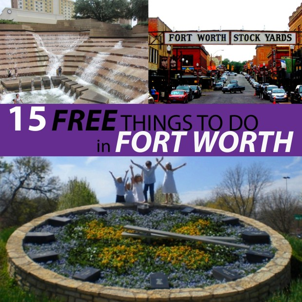 15 FREE thngs to do in Fort Worth