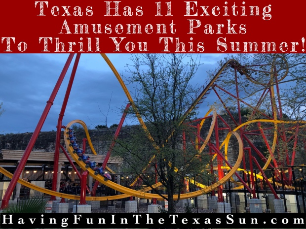 Texas Has 11 Exciting Amusement Parks To Thrill You This Summer!